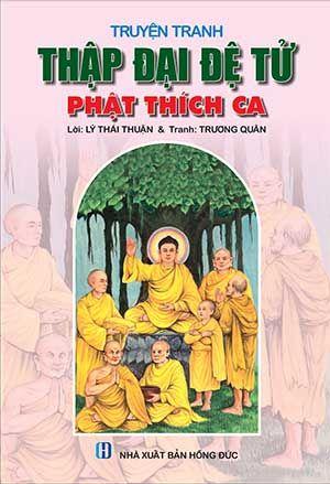 Truyện Tranh Thập Đại Đệ Tử Phật Thích Ca (Lý Thái Thuận & Trương Quân)